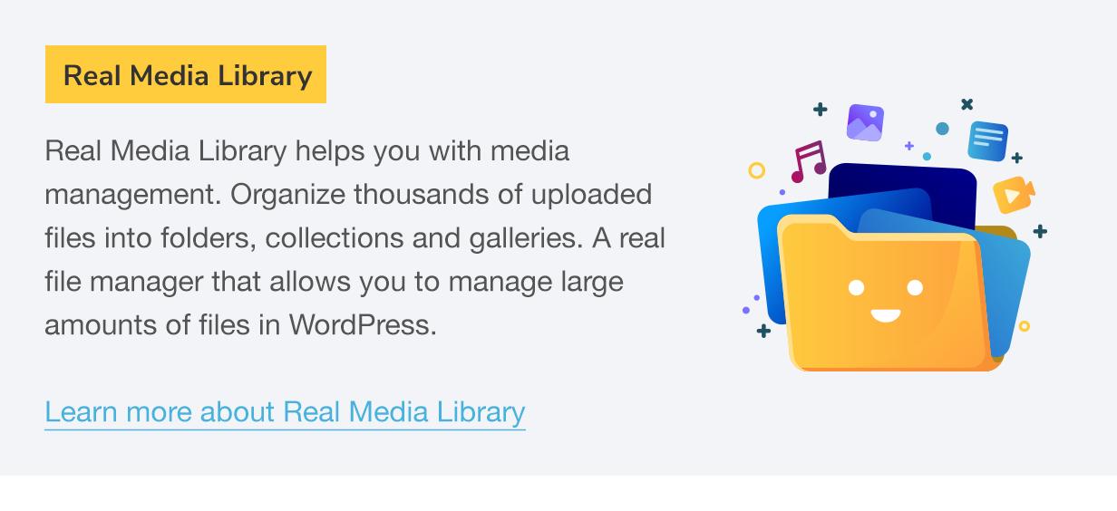 Biblioteca de mídia real: a biblioteca de mídia real ajuda você com o gerenciamento de mídia.  Organize milhares de arquivos carregados em pastas, coleções e galerias.  Um gerenciador de arquivos real que permite gerenciar grandes quantidades de arquivos no WordPress.